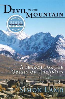 Devil in the Mountain: A Search for the Origin of the Andes