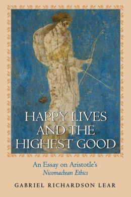 Happy Lives and the Highest Good: An Essay on Aristotle's