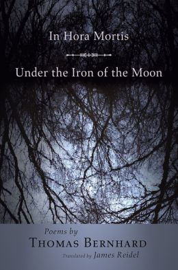 In Hora Mortis / Under the Iron of the Moon: Poems