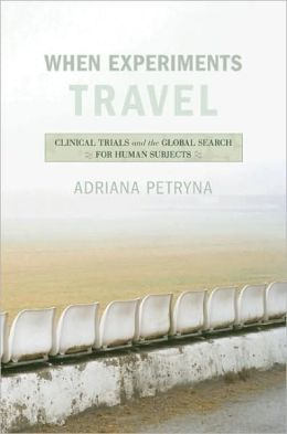 When Experiments Travel: Clinical Trials and the Global Search for Human Subjects