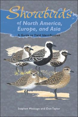 Shorebirds of North America, Europe, and Asia: A Guide to Field Identification