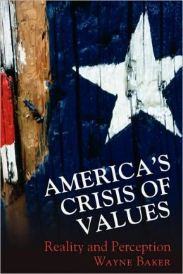 America's Crisis of Values: Reality and Perception