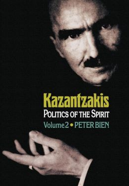 Kazantzakis: Politics of the Spirit, Volume 2