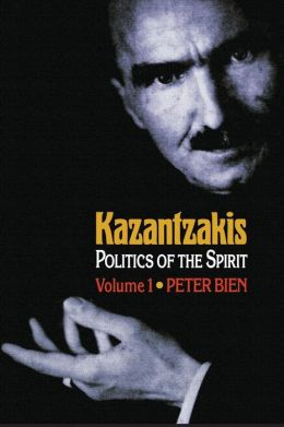 Kazantzakis: Politics of the Spirit, Volume 1
