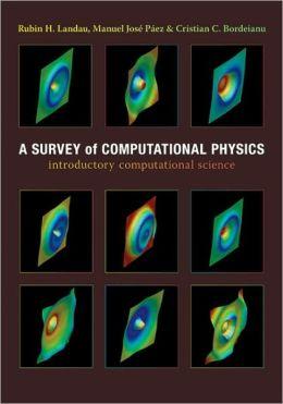 A Survey of Computational Physics: Introductory Computational Science