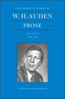 W. H. Auden: Prose, Volume III, 1949-1955
