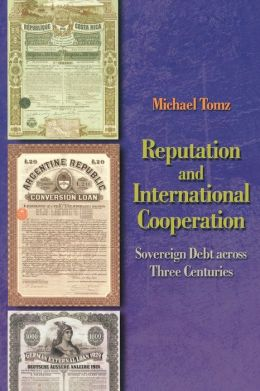 Reputation and International Cooperation: Sovereign Debt across Three Centuries
