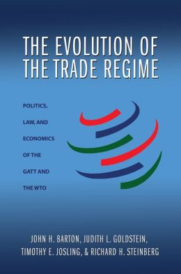 The Evolution of the Trade Regime: Politics, Law, and Economics of the GATT and the WTO