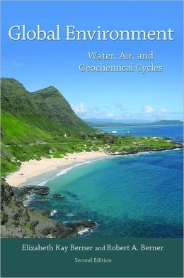 Global Environment: Water, Air, and Geochemical Cycles (Second Edition)