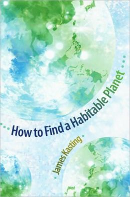 How to Find a Habitable Planet (Science Essentials Series)