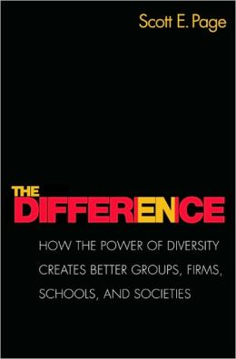 The Difference: How the Power of Diversity Creates Better Groups, Firms, Schools, and Societies (New Edition)