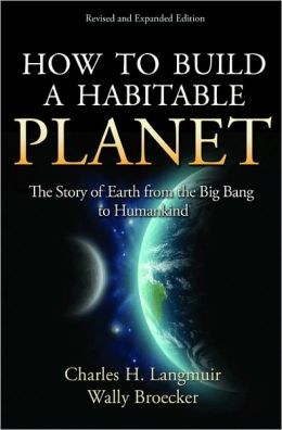 How to Build a Habitable Planet: The Story of Earth from the Big Bang to Humankind (Revised and Expanded Edition)