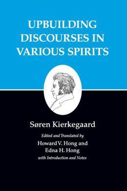 Kierkegaard's Writings, XV: Upbuilding Discourses in Various Spirits