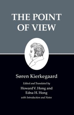 Kierkegaard's Writings, XXII: The Point of View