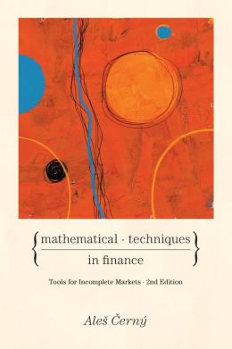 Mathematical Techniques in Finance: Tools for Incomplete Markets (Second Edition)