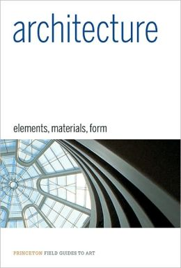 Architecture: Elements, Materials, Form