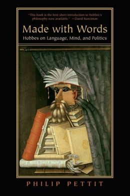 Made with Words: Hobbes on Language, Mind, and Politics