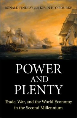 Power and Plenty: Trade, War, and the World Economy in the Second Millennium
