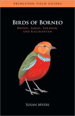 Birds of Borneo: Brunei, Sabah, Sarawak, and Kalimantan