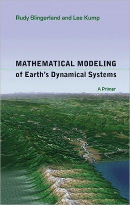 Mathematical Modeling of Earth's Dynamical Systems: A Primer