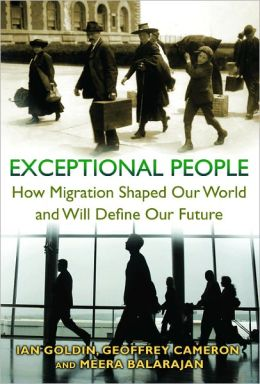 Exceptional People: How Migration Shaped Our World and Will Define Our Future