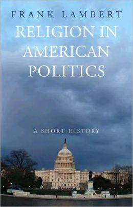 Religion in American Politics: A Short History