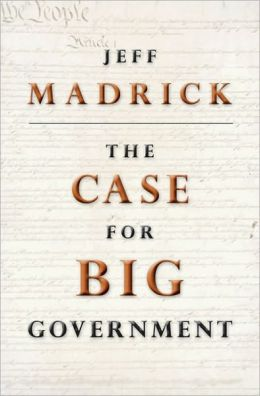 The Case for Big Government: (New in Paper)