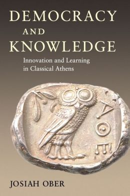 Democracy and Knowledge: Innovation and Learning in Classical Athens