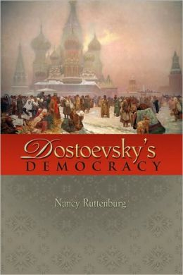 Dostoevsky's Democracy