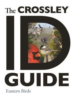 The Crossley ID Guide: Eastern Birds