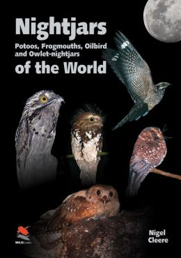 Nightjars, Potoos, Frogmouths, Oilbird, and Owlet-nightjars of the World