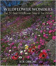Wildflower Wonders: The 50 Best Wildflower Sites in the World