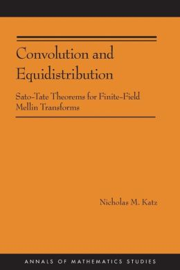 Convolution and Equidistribution: Sato-Tate Theorems for Finite-Field Mellin Transforms (AM-180)