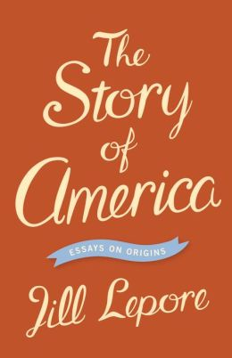 The Story of America: Essays on Origins