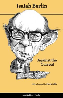 Against the Current: Essays in the History of Ideas (Second Edition)