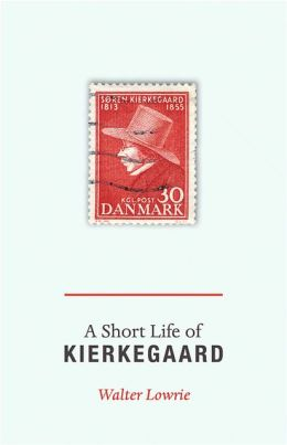 A Short Life of Kierkegaard (New in Paperback)