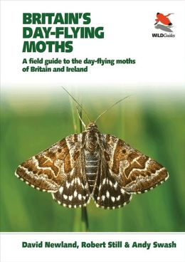 Britains Day-flying Moths: A Field Guide to the Day-flying Moths of Britain and Ireland