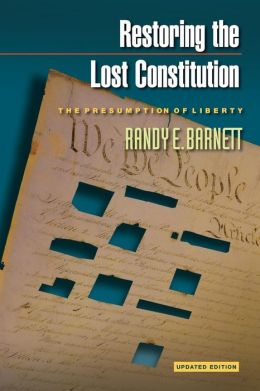 Restoring the Lost Constitution: The Presumption of Liberty (Updated Edition)