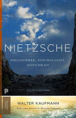 Nietzsche: Philosopher, Psychologist, Antichrist (New in Paperback)