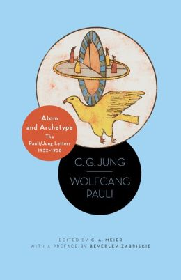 Atom and Archetype: The Pauli/Jung Letters, 1932-1958