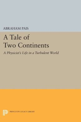 A Tale of Two Continents: A Physicist's Life in a Turbulent World