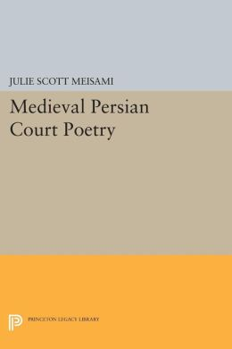 Medieval Persian Court Poetry