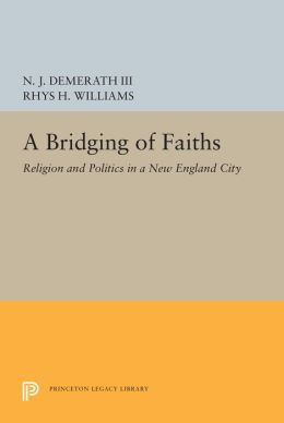 A Bridging of Faiths: Religion and Politics in a New England City