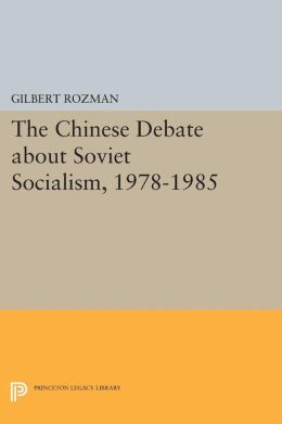 The Chinese Debate about Soviet Socialism, 1978-1985