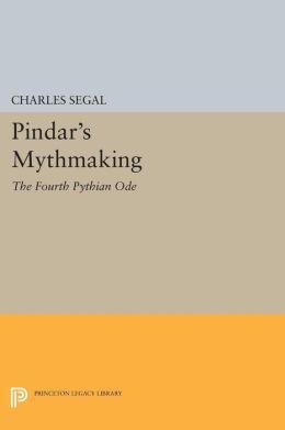Pindar's Mythmaking: The Fourth Pythian Ode