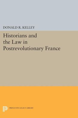 Historians and the Law in Postrevolutionary France