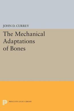 The Mechanical Adaptations of Bones