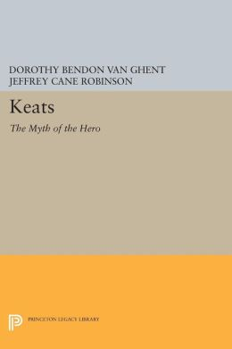 Keats: The Myth of the Hero