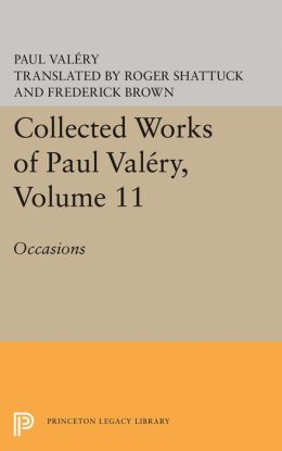 Collected Works of Paul Valery, Volume 11: Occasions