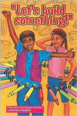 Lets Build Something: A Story Book/Coloring Book/Workbook